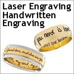 Laser Engraving and Hadwritten Engraving inside and/or inside of the band.
